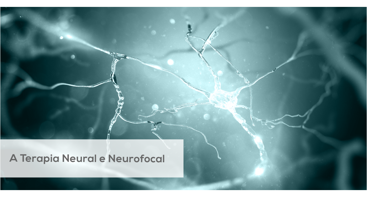 A Terapia Neural e Neurofocal